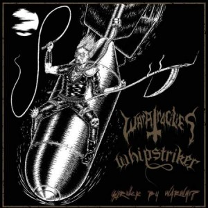 Whipstriker / War Atrocities - Struck by Warwhip Split-7""