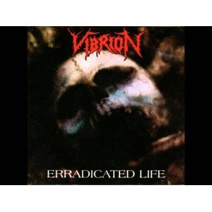 Vibrion (Arg) - Erradicated Life EP (1992 Reissue)