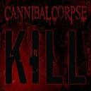 cannibal corpse kill